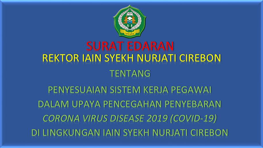 Surat Edaratan Penyesuaian Sistem Kerja dalam upaya pencegahan Penyebaran Virus Corona di lingkungan IAIN Syekh Nurjati Cirebon